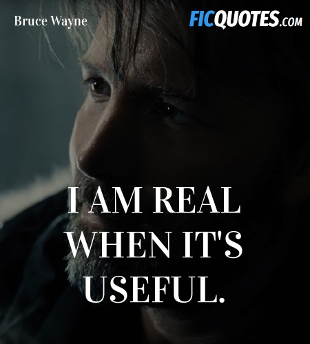 I am real when it's useful. image