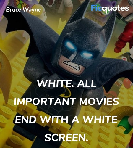 White. All important movies end with a white screen. image