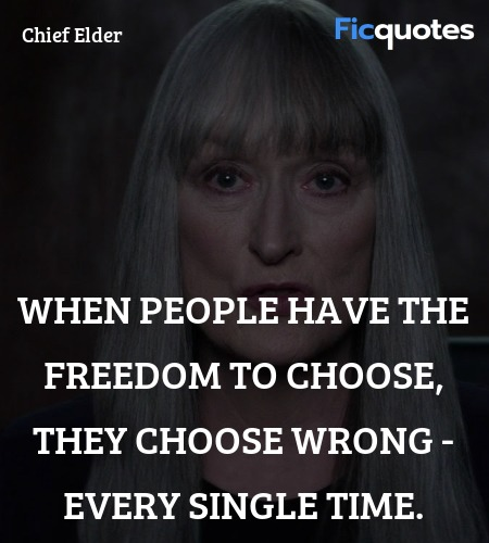 When people have the freedom to choose, they choose wrong - every single time. image
