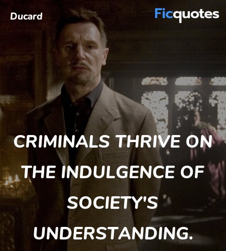 Criminals thrive on the indulgence of society's understanding. image