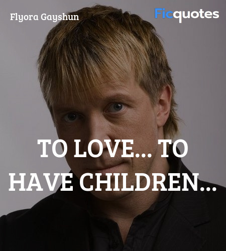 To love... to have children... image