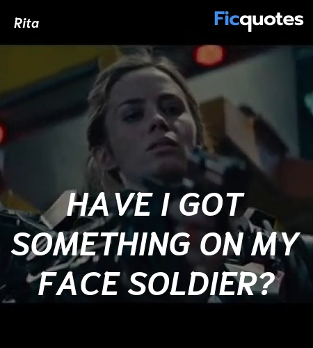 Have I got something on my face soldier? image