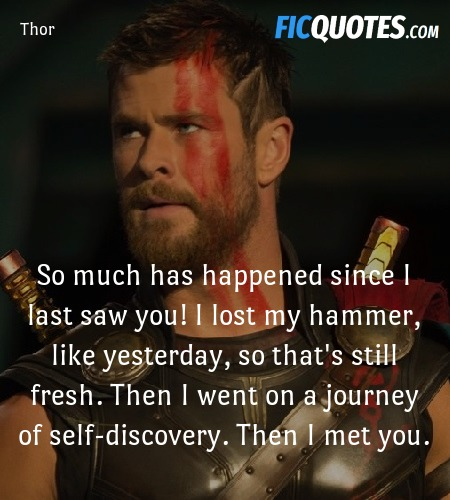 So much has happened since I last saw you! I lost my hammer, like yesterday, so that's still fresh. Then I went on a journey of self-discovery. Then I met you. image