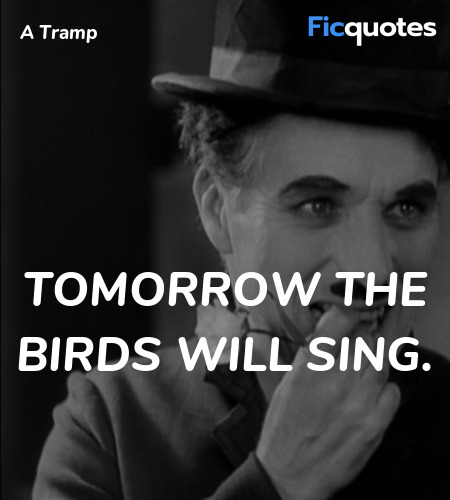 Tomorrow the birds will sing quote image