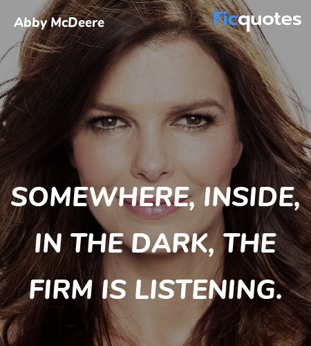 Somewhere, inside, in the dark, the firm is listening. image
