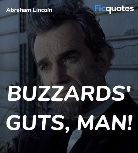 Buzzards' guts, man quote image