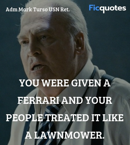 You were given a Ferrari and your people treated ... quote image