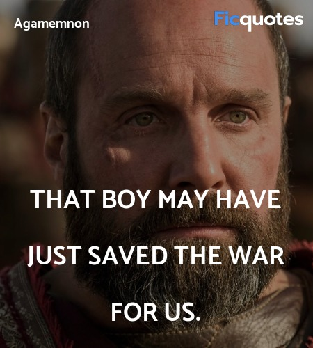That boy may have just saved the war for us. image