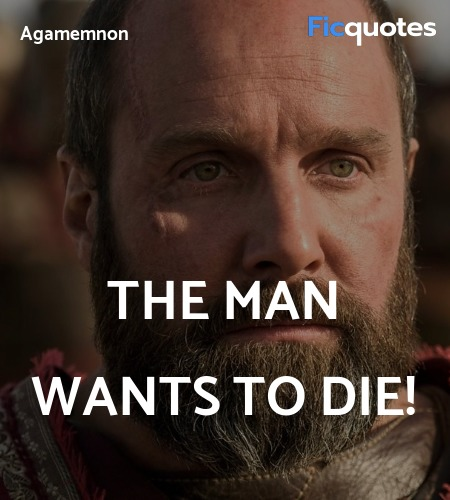 The man wants to die quote image
