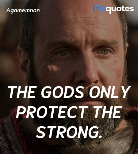 The Gods only protect the strong quote image