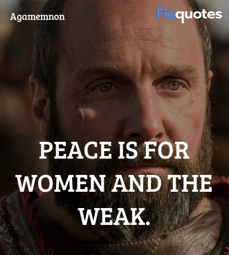 Peace is for women and the weak quote image