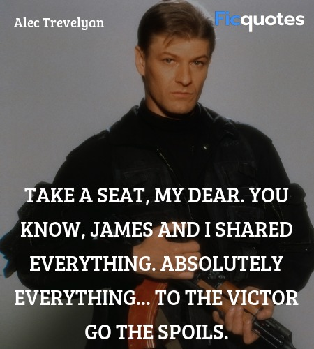 Take a seat, my dear. You know, James and I shared... quote image