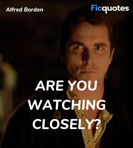 Are you watching closely quote image