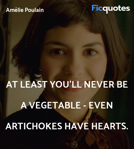 At least you'll never be a vegetable - even ... quote image