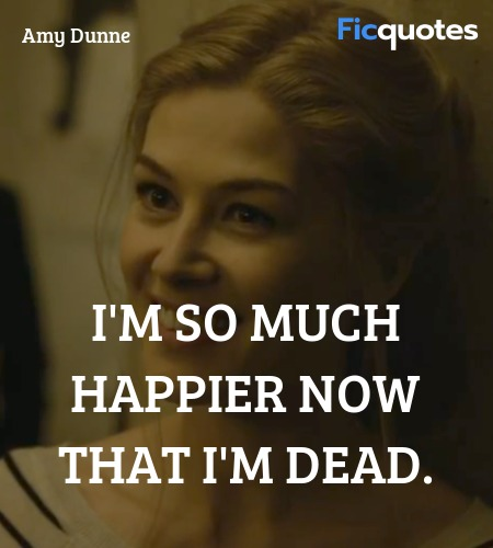 I'm so much happier now that I'm dead quote image