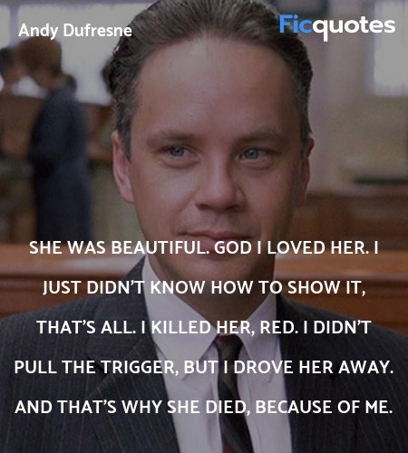 She was beautiful. God I loved her. I just didn't ... quote image