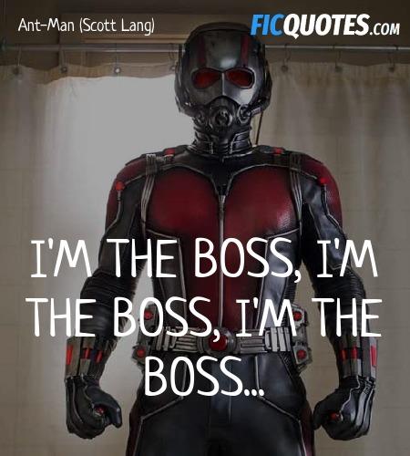 I'm the boss, I'm the boss, I'm the boss quote image