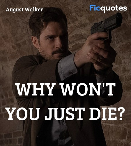 Why won't you just die quote image