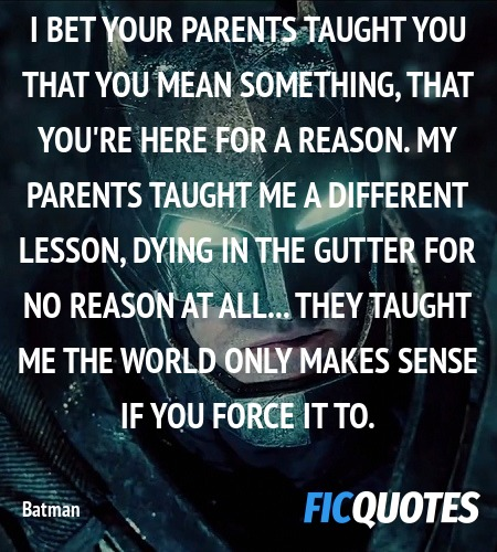 I bet your parents taught you that you mean ... quote image