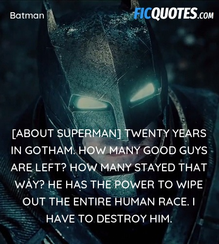 [About Superman] Twenty years in Gotham. How many ... quote image