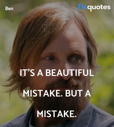 It's a beautiful mistake. But a mistake quote image