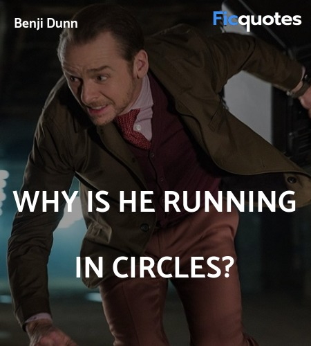 Why is he running in circles quote image