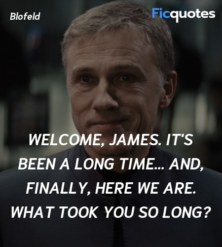 Welcome, James. It's been a long time... and, finally, here we are. What took you so long? image
