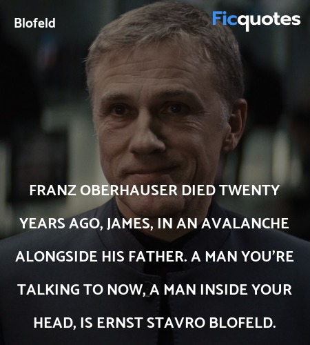 Franz Oberhauser died twenty years ago, James, in... quote image