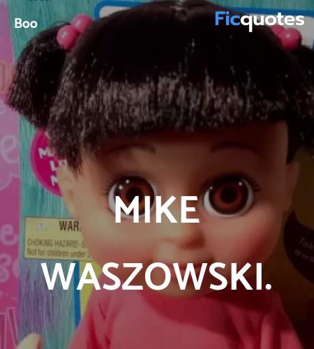 Mike Waszowski quote image