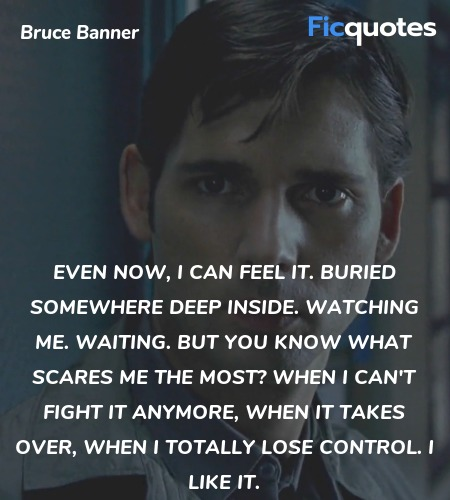 Even now, I can feel it. Buried somewhere deep ... quote image