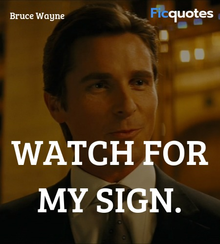 Watch for my sign quote image
