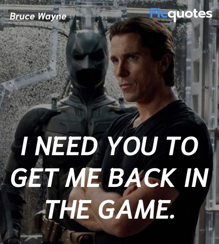 I need you to get me back in the game quote image