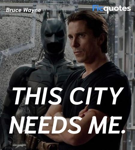 This city needs me quote image