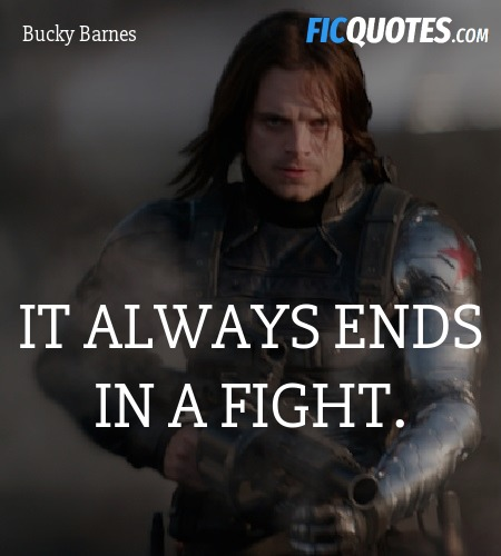 It always ends in a fight quote image