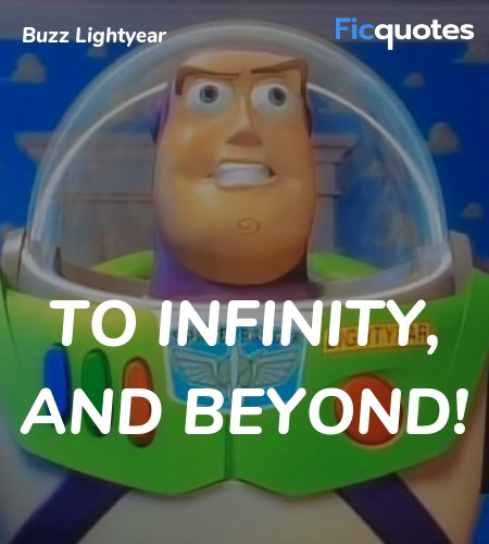 To infinity, and beyond quote image
