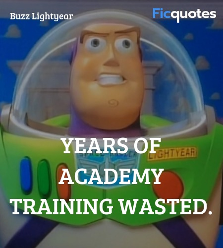 Years of Academy training wasted quote image