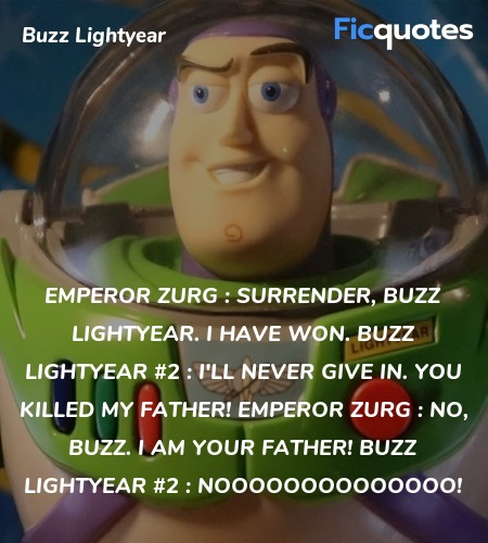 Emperor Zurg : Surrender, Buzz Lightyear. I have won.