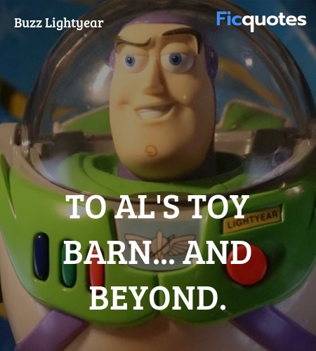 To Al's Toy Barn... and beyond quote image