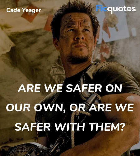 Are we safer on our own, or are we safer with ... quote image