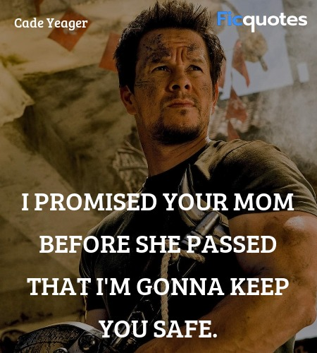 I promised your mom before she passed that I'm gonna keep you safe. image