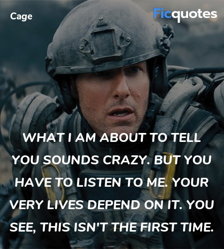 What I am about to tell you sounds crazy. But you have to listen to me. Your very lives depend on it. You see, this isn't the first time. image