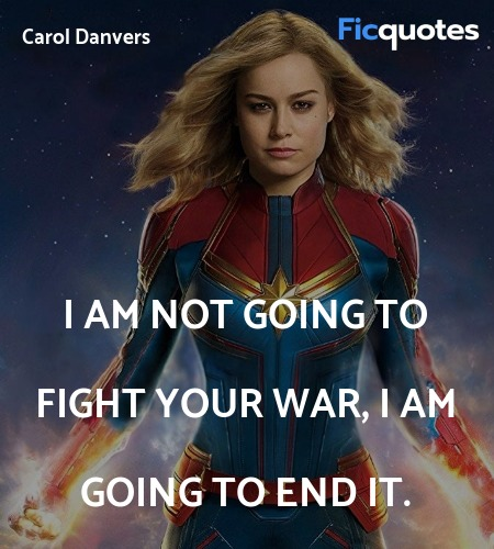 I am not going to fight your war, I am going to ... quote image