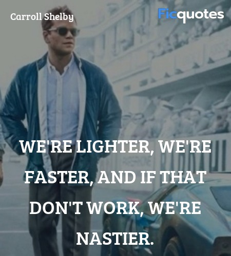 We're lighter, we're faster, and if that don't work, we're nastier. image