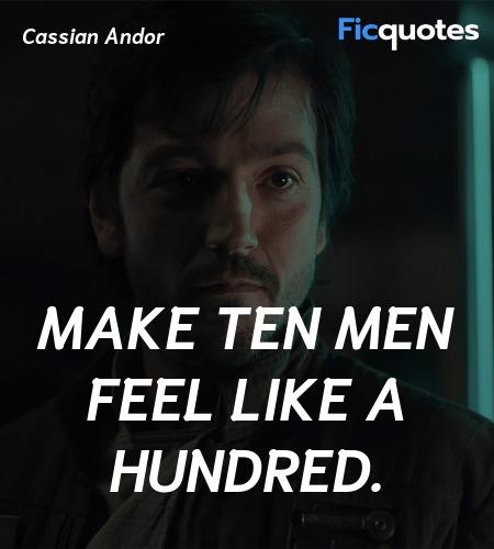 Make ten men feel like a hundred quote image