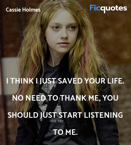 I think I just saved your life. No need to thank ... quote image