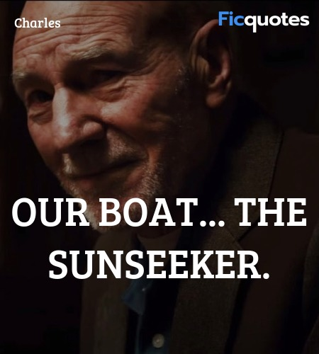 Our boat... the Sunseeker quote image