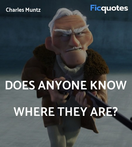 Does anyone know WHERE THEY ARE quote image