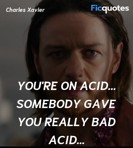 You're on acid... somebody gave you really bad acid... image