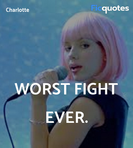 Worst fight ever quote image