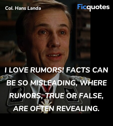 I love rumors! Facts can be so misleading, where ... quote image